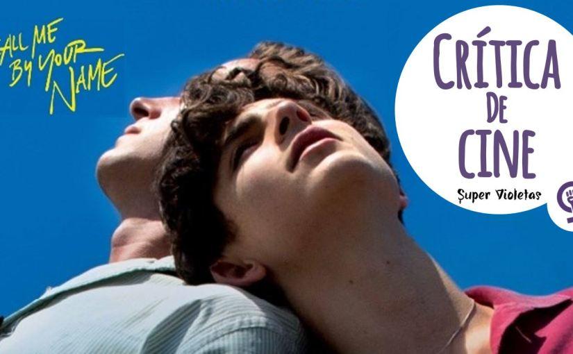 Crítica: Call me by your name –SuperVioletas