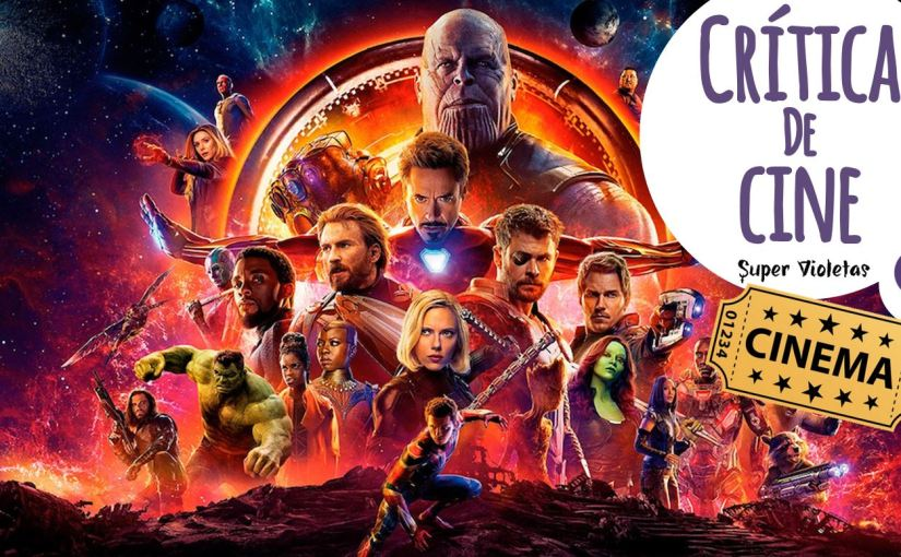 Crítica: Advengers, Infinity War – SuperVioletas(cartelera)