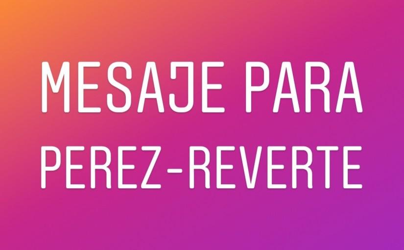 Mensaje para Pérez-Reverte – SuperVioletas(Express)
