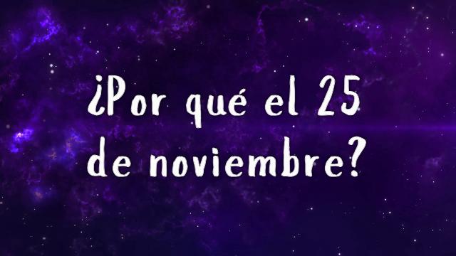 ¿Por qué el 25 de noviembre? –SuperVioletas
