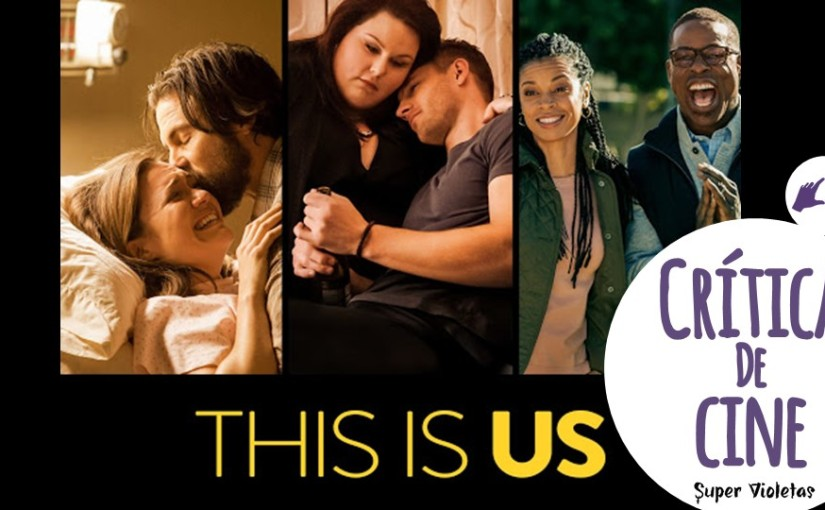 Crítica: This is us – @SuperVioletas